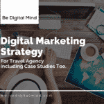 Digital Marketing Strategy for travelo agency - Be Digial Mind