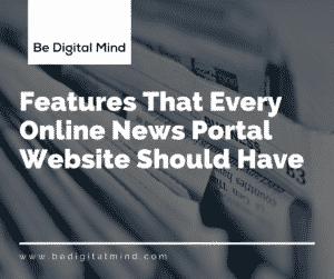 Features That Every Online News Portal Website Should Have